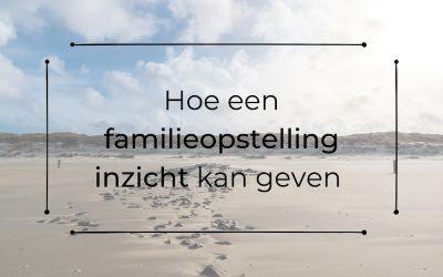 Hoe een familieopstelling inzicht kan geven